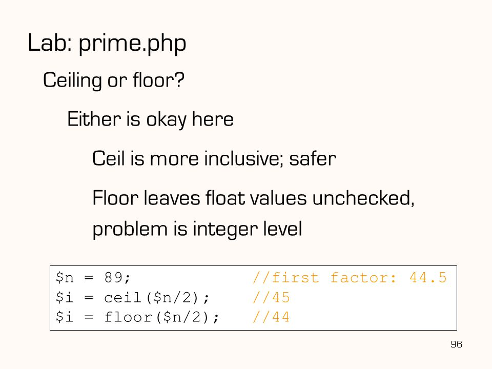 96 Lab: prime.php Ceiling or floor.