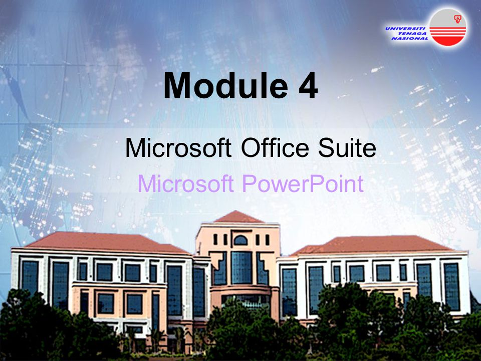 Module 4 Microsoft Office Suite Microsoft PowerPoint