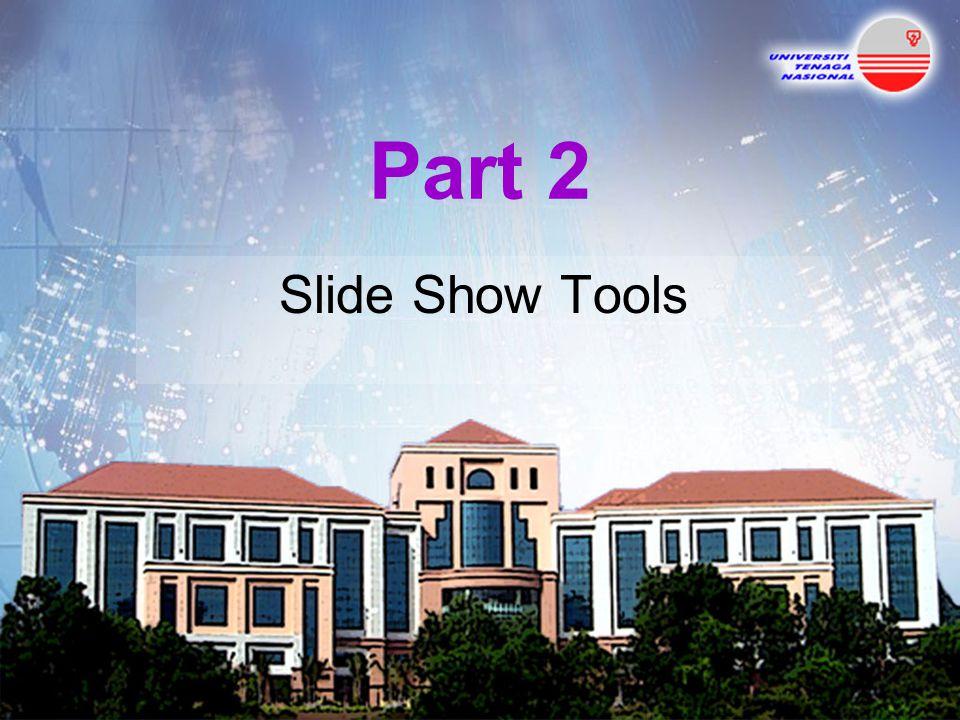 Part 2 Slide Show Tools