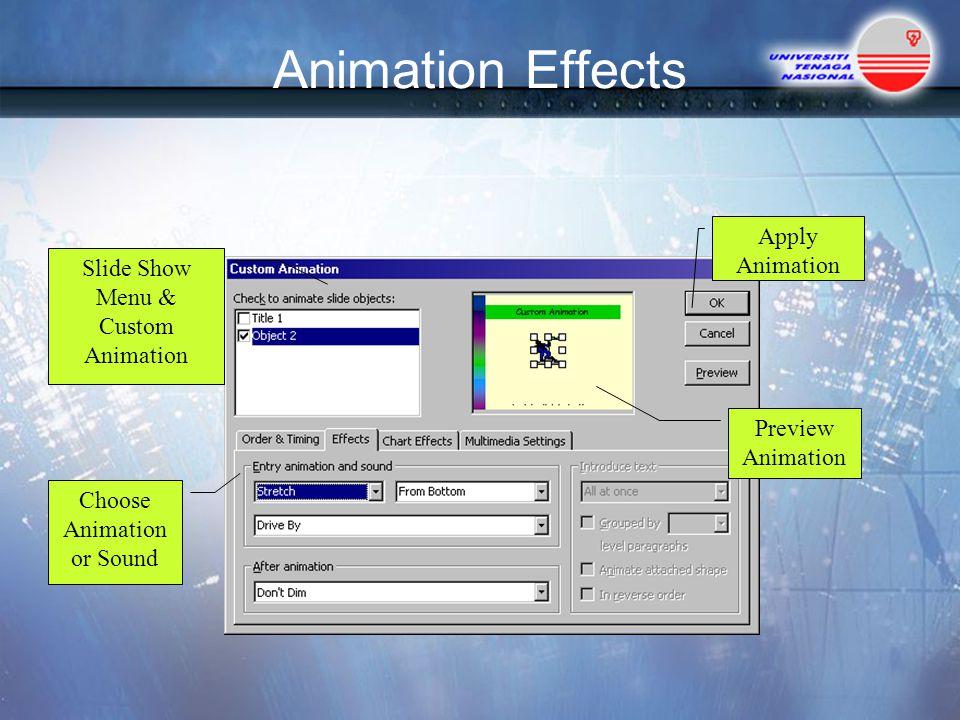 Animation Effects Slide Show Menu & Custom Animation Choose Animation or Sound Apply Animation Preview Animation