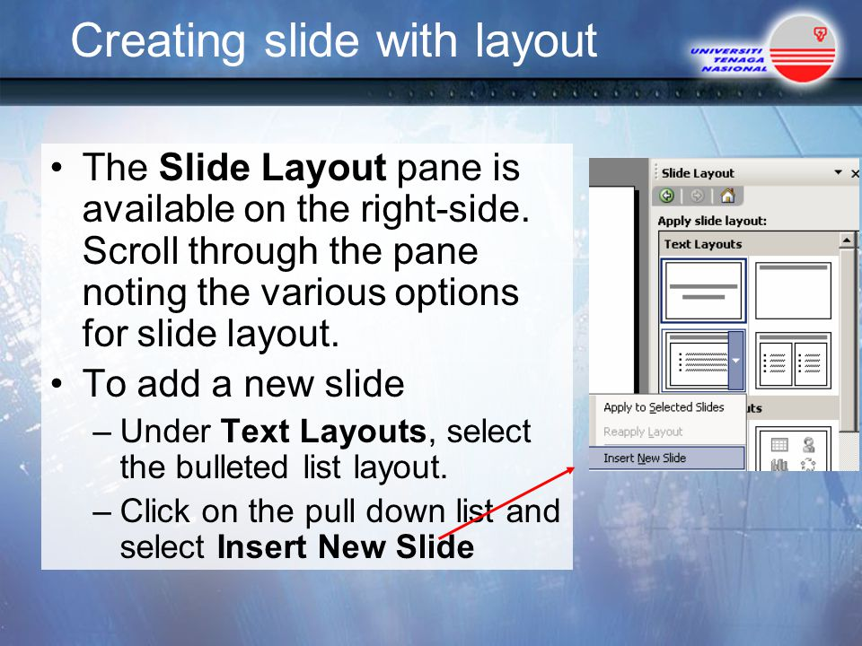 Creating slide with layout The Slide Layout pane is available on the right-side.