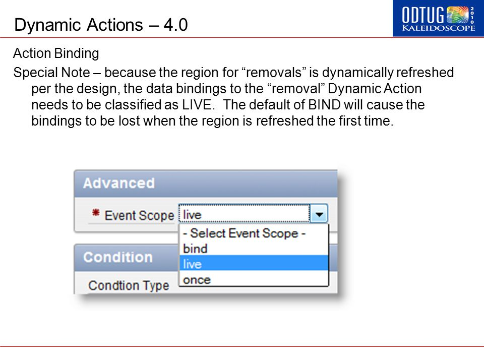 "Dynamic Actions – 4.0 Action Binding Special Note – because the region for ""removals"" is dynamically refreshed per the design, the data bindings to th"