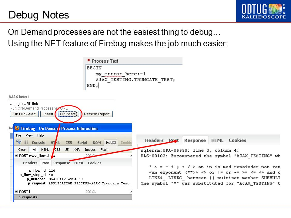 Debug Notes On Demand processes are not the easiest thing to debug… Using the NET feature of Firebug makes the job much easier: