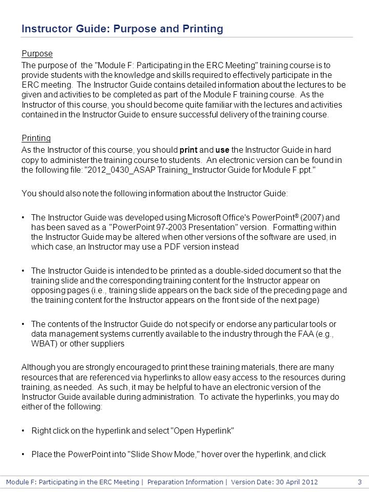 Module F: Participating in the ERC Meeting | Preparation Information | Version Date: 30 April 2012 Instructor Guide: Purpose and Printing Purpose The
