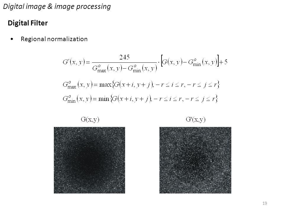 19 Digital image & image processing Digital Filter Regional normalization