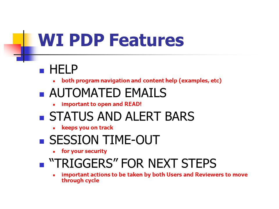 WI PDP Features HELP both program navigation and content help (examples, etc) AUTOMATED EMAILS important to open and READ.