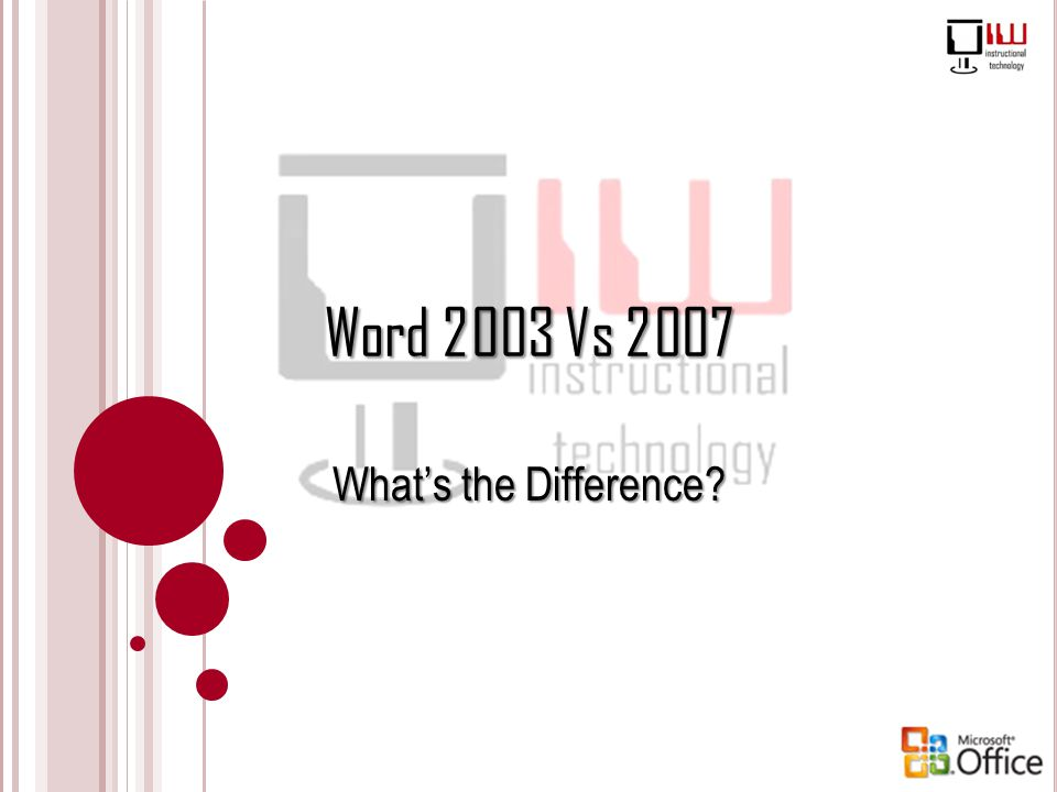 Word 2003 Vs 2007 What's the Difference?