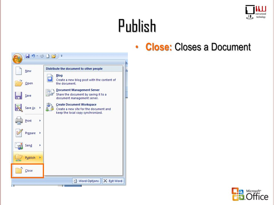 Publish Close: Closes a Document Close: Closes a Document