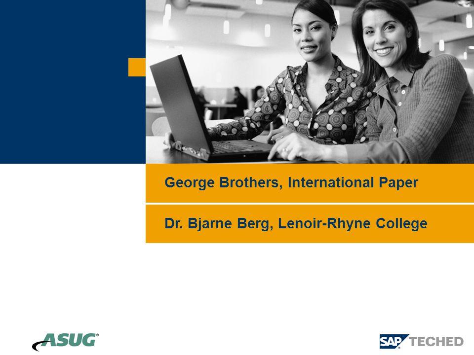 George Brothers, International Paper Dr. Bjarne Berg, Lenoir-Rhyne College