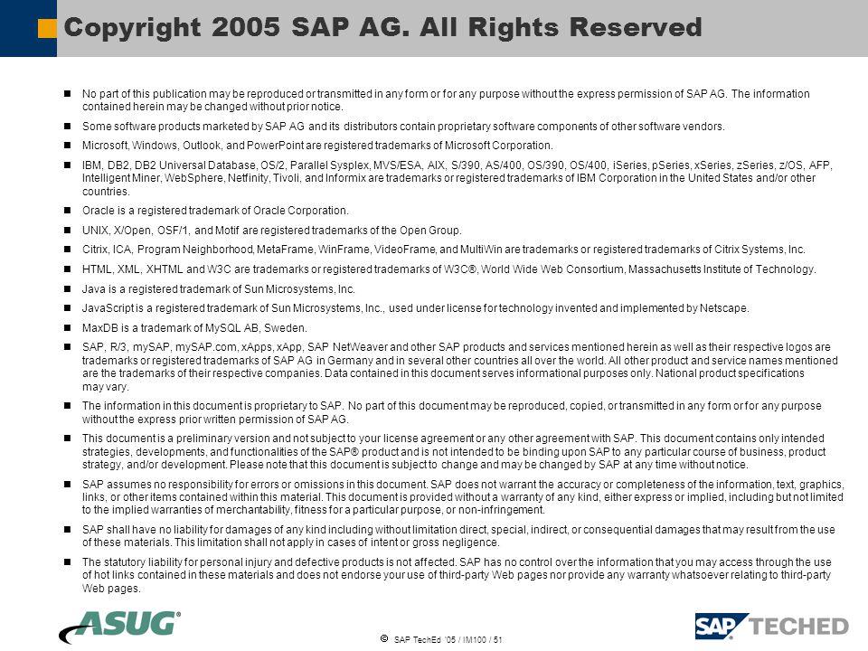  SAP TechEd '05 / IM100 / 51 Copyright 2005 SAP AG.