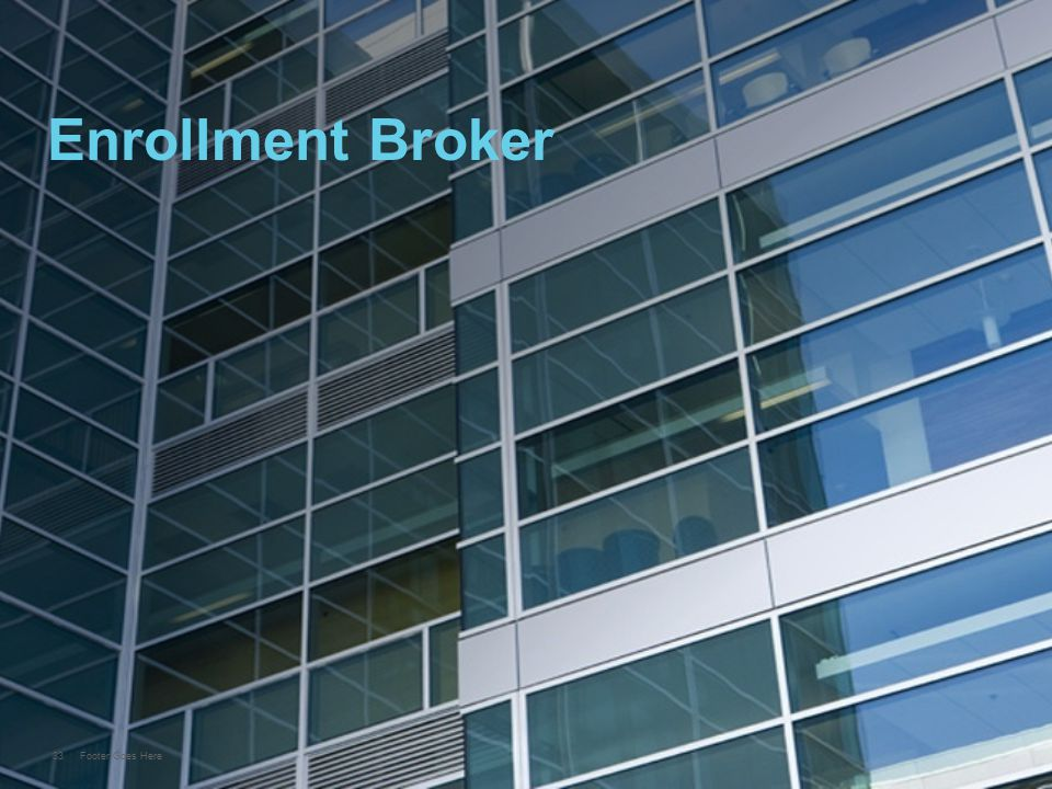 33 Footer Goes Here Enrollment Broker