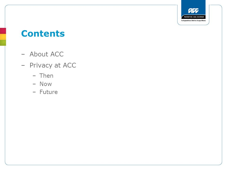 Contents –About ACC –Privacy at ACC –Then –Now –Future