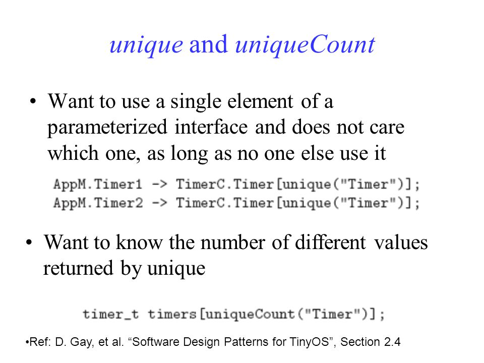 unique and uniqueCount Want to use a single element of a parameterized interface and does not care which one, as long as no one else use it Want to know the number of different values returned by unique Ref: D.