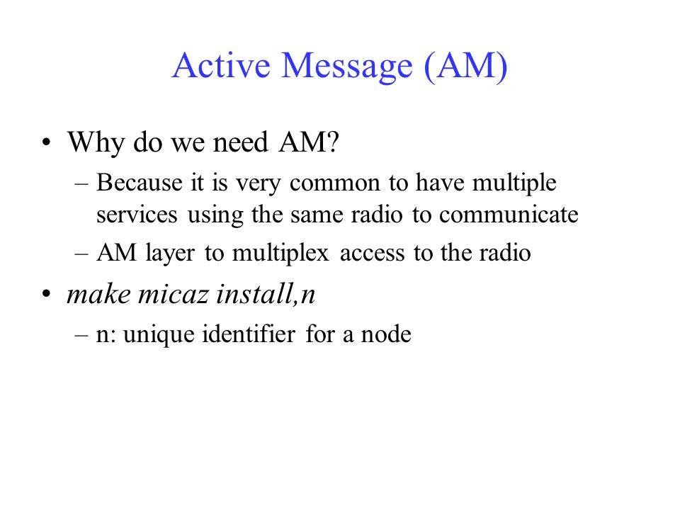 Active Message (AM) Why do we need AM.