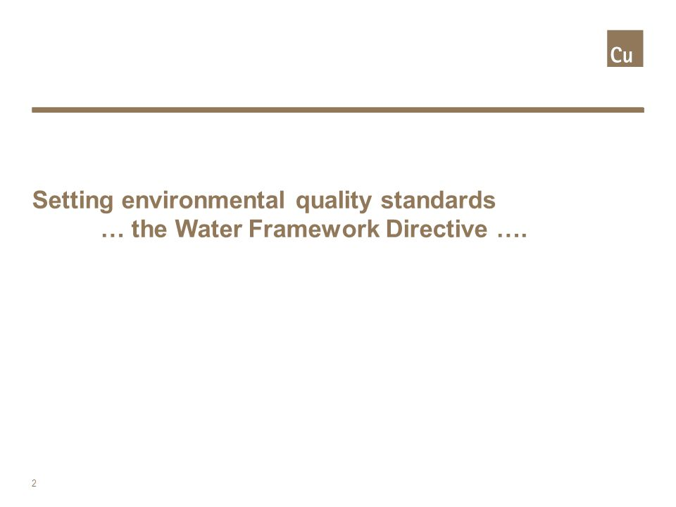 Headline Maximum 2 lines Subheading Bullets To change bullet and text level use the 'increase/decrease list level' found under the ribbon Home > Paragraph Footer text Insert Presentation title and date by opening the header and footer dialog box placed under the ribbon Insert>Text EU Water Framework Directive Principles for compliance checking 3 CHEMICAL STATUS Annex X + 8 other pollutants (EQS) Pass Background Fail Biological quality Physico-chemical quality Annex VIII pollutants (EQS) Pass/fail High Good Mod Poor Bad Ecology Chemical Lowest ECOLOGICAL STATUS Lowest Pass/fail Lowest CLASSIFICATION EC EQS guidance