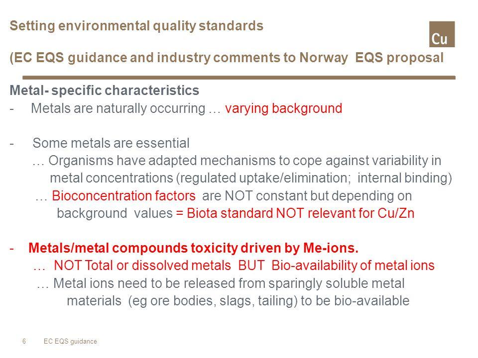 Marine EQS setting Zinc - NOECS for >40 species - marine mesocosm = NEW 17 Copper -NOECs for 24 species - marine mesocosm =NEW - bio-availability correction Marine EQS