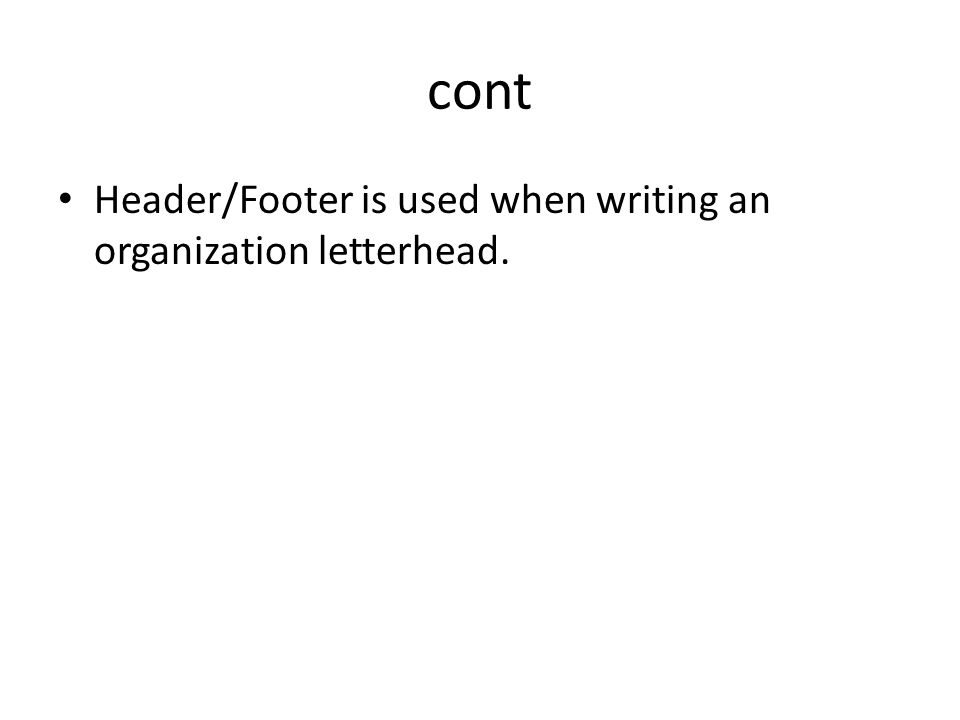 Header/Footer is used when writing an organization letterhead.