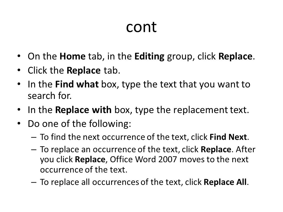 cont On the Home tab, in the Editing group, click Replace.