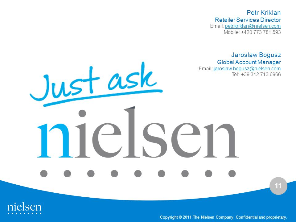 11 Copyright © 2011 The Nielsen Company. Confidential and proprietary.