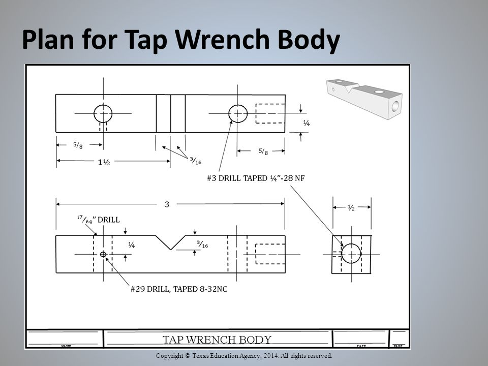 Plan for Tap Wrench Body Copyright © Texas Education Agency, 2014. All rights reserved.