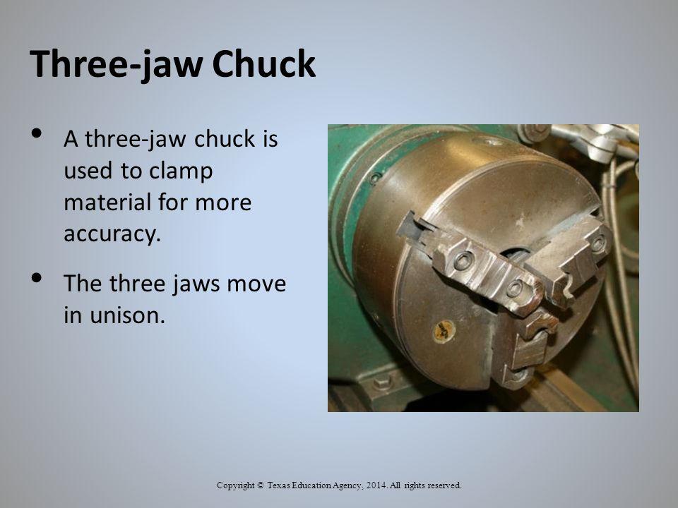 Three-jaw Chuck Copyright © Texas Education Agency, 2014.