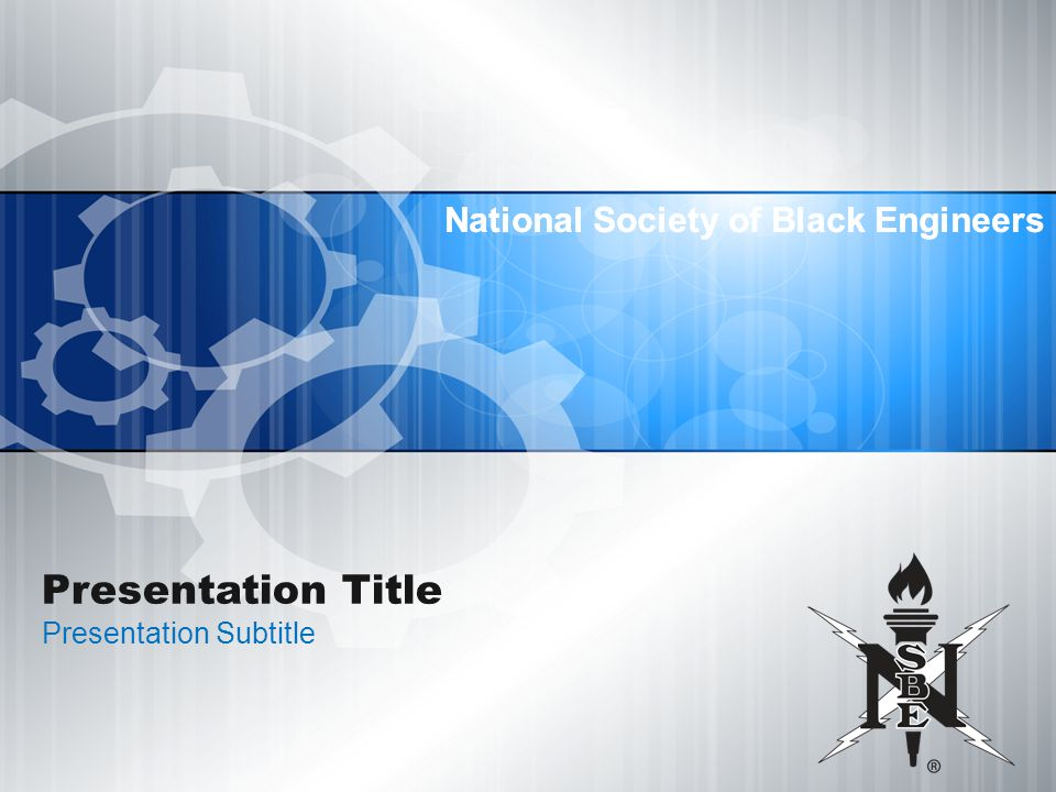 National Society of Black Engineers Presentation Title Presentation Subtitle National Society of Black Engineers