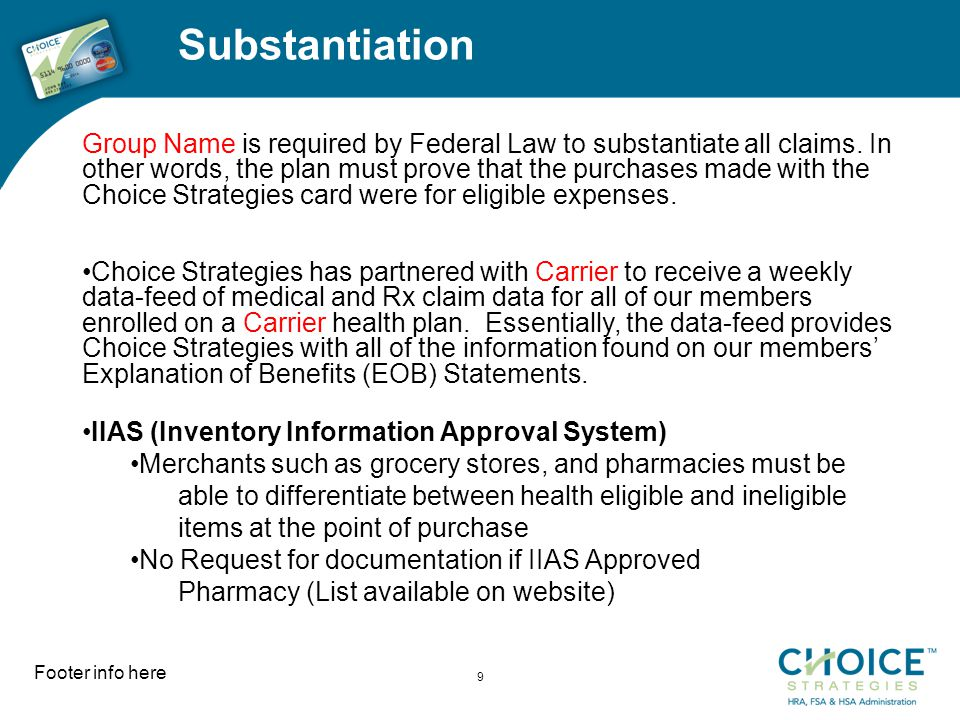 Substantiation Footer info here 9 Group Name is required by Federal Law to substantiate all claims.
