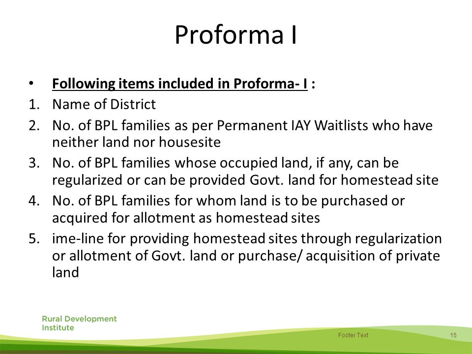 15 Footer Text Proforma I Following items included in Proforma- I : 1.Name of District 2.No.