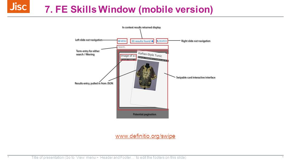 7. FE Skills Window (mobile version) *Title of presentation (Go to 'View' menu > 'Header and Footer…' to edit the footers on this slide)* www.definiti