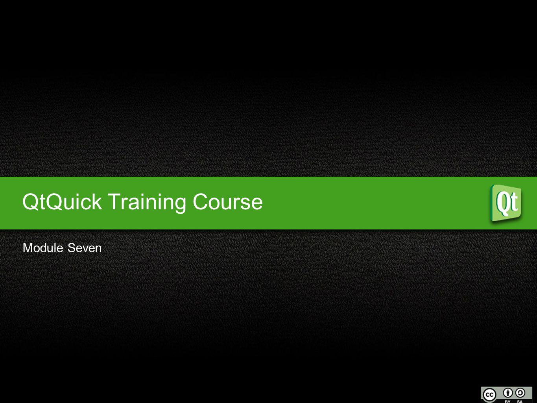 QtQuick Training Course Module Seven