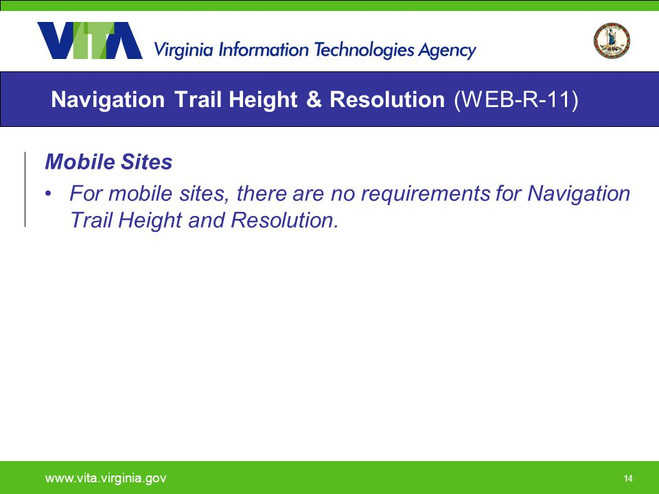 14 Navigation Trail Height & Resolution (WEB-R-11) Mobile Sites For mobile sites, there are no requirements for Navigation Trail Height and Resolution