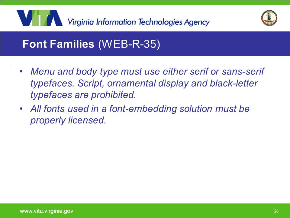 20 Font Families (WEB-R-35) Menu and body type must use either serif or sans-serif typefaces. Script, ornamental display and black-letter typefaces ar