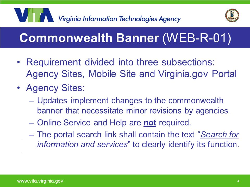 444 Commonwealth Banner (WEB-R-01) Requirement divided into three subsections: Agency Sites, Mobile Site and Virginia.gov Portal Agency Sites: –Update