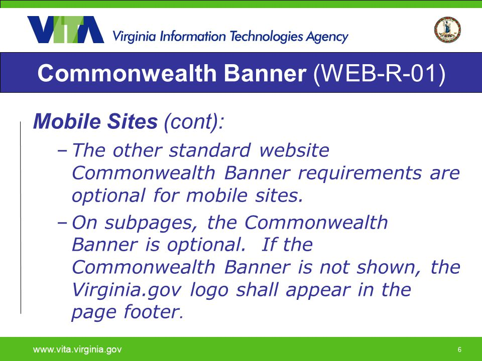 777 Commonwealth Banner (WEB-R-01) Virginia.gov Portal: The Virginia.gov portal shall comply with the most recent requirements in the Website Topic Report, except as noted herein.