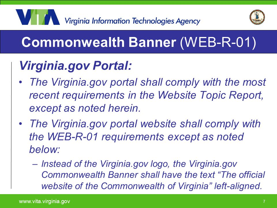 777 Commonwealth Banner (WEB-R-01) Virginia.gov Portal: The Virginia.gov portal shall comply with the most recent requirements in the Website Topic Re