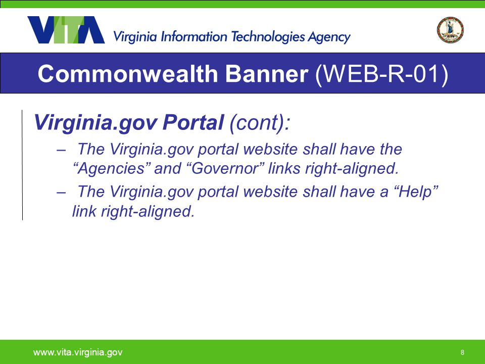 "888 Commonwealth Banner (WEB-R-01) Virginia.gov Portal (cont): – The Virginia.gov portal website shall have the ""Agencies"" and ""Governor"" links right-"