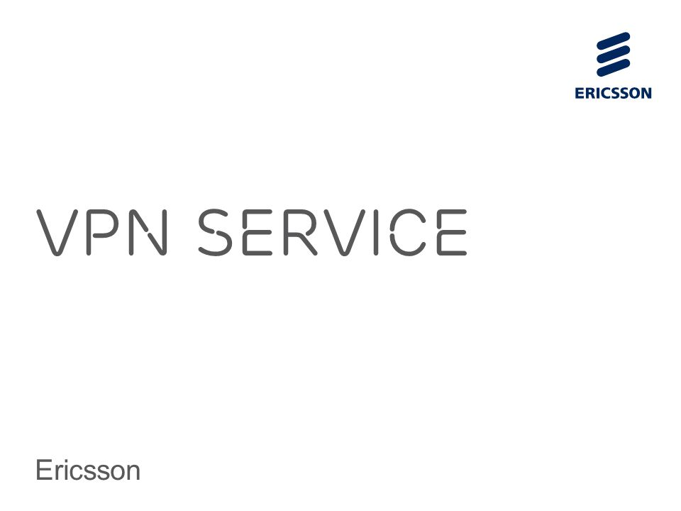 Slide title 70 pt CAPITALS Slide subtitle minimum 30 pt Vpn service Ericsson