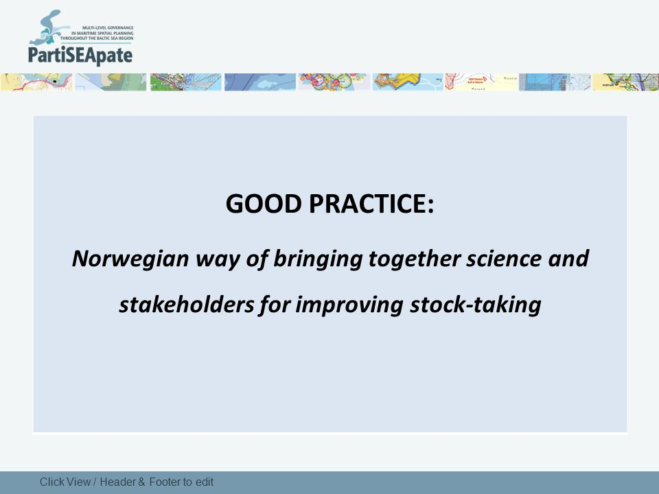 GOOD PRACTICE: Norwegian way of bringing together science and stakeholders for improving stock-taking