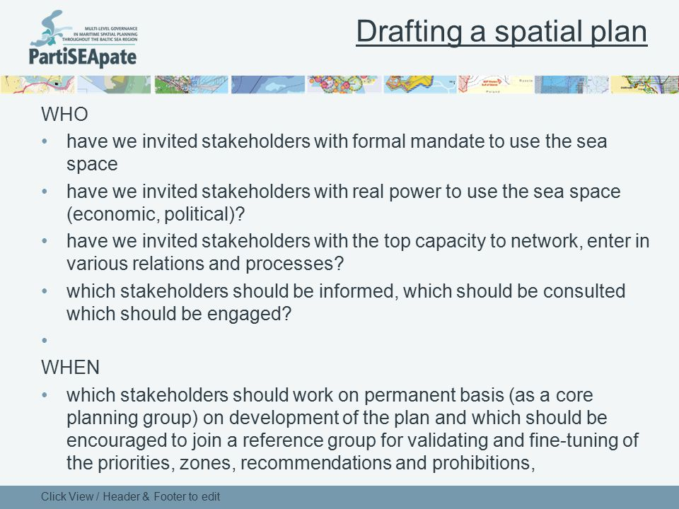 Drafting a spatial plan WHO have we invited stakeholders with formal mandate to use the sea space have we invited stakeholders with real power to use