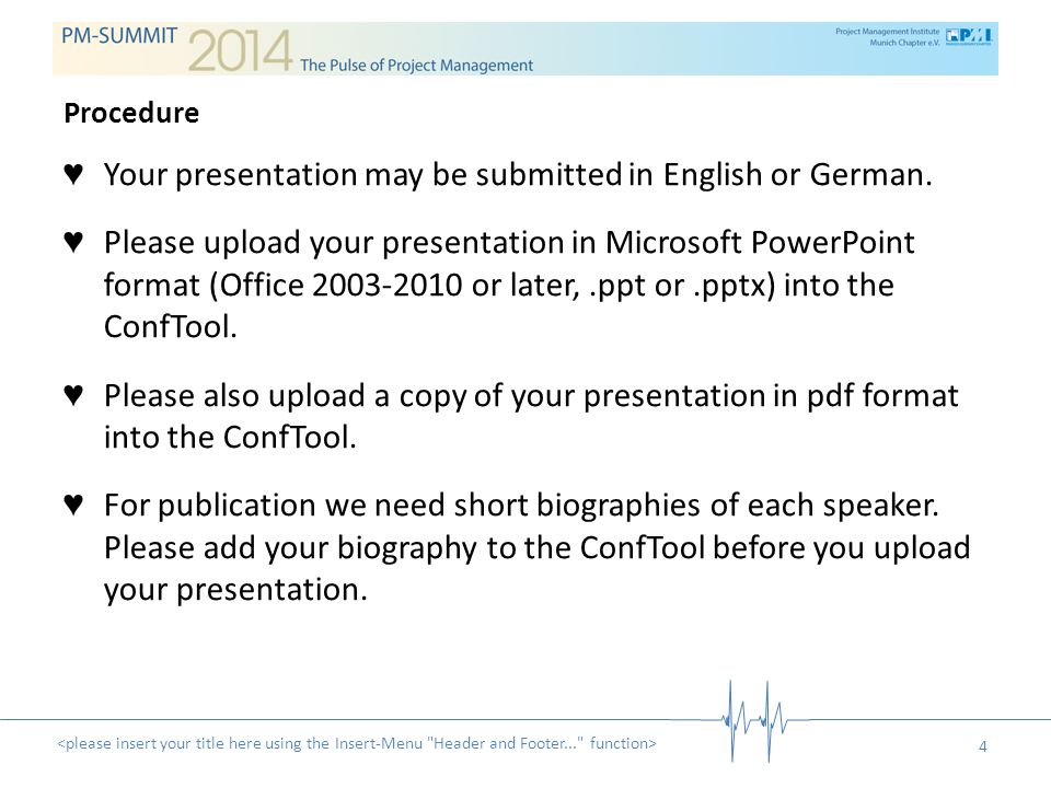 4 ♥ Your presentation may be submitted in English or German.