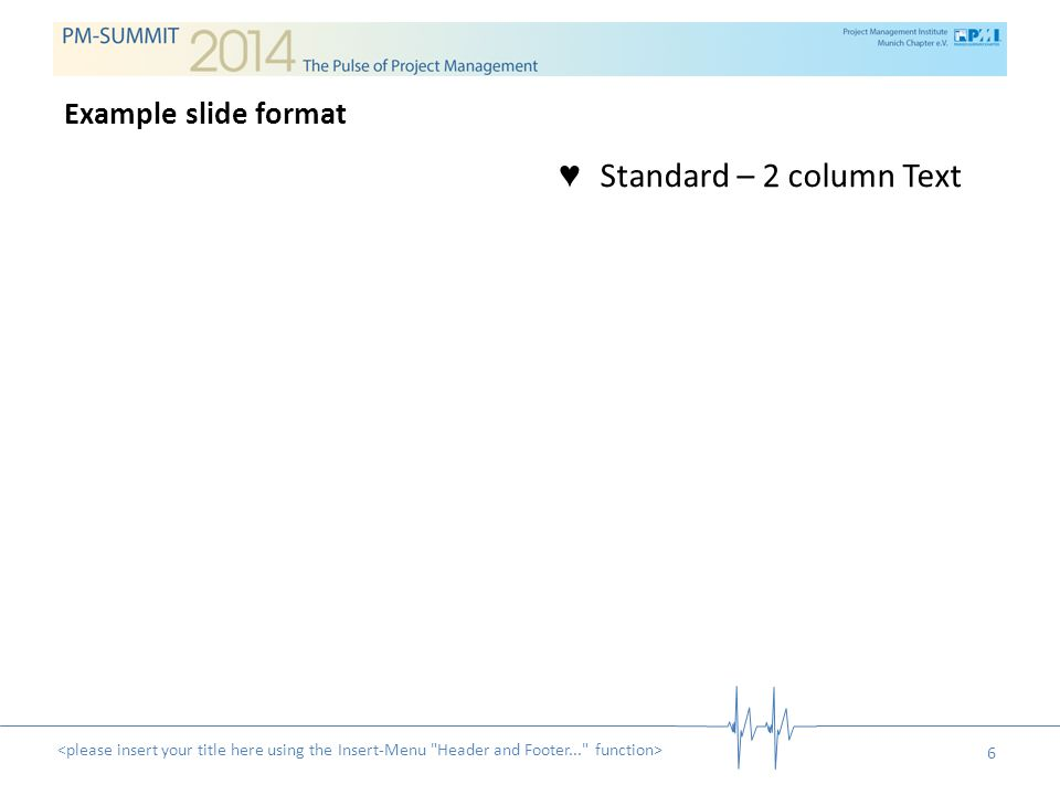 ♥ Standard – 2 column Text and object 7 Example slide format