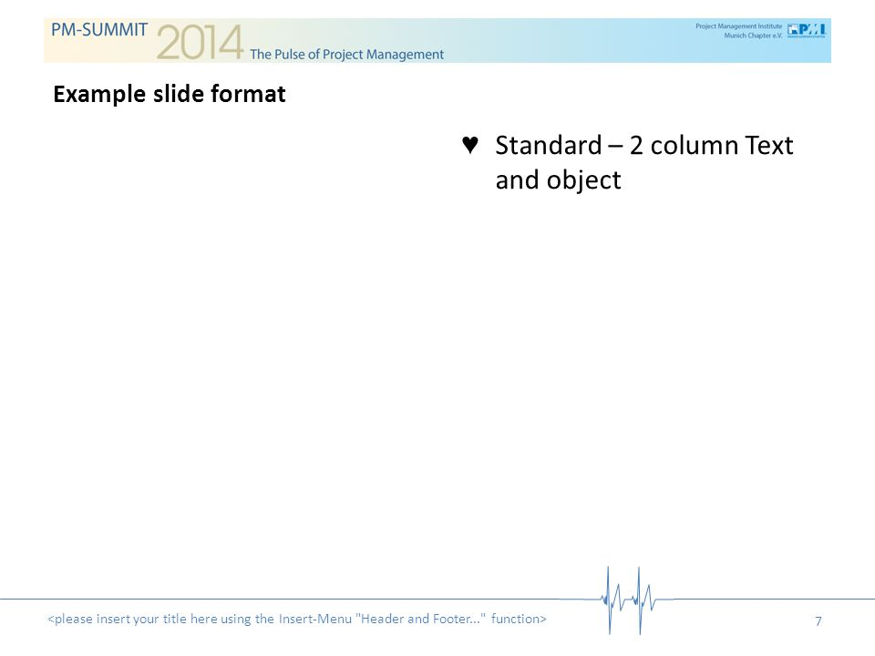 ♥ Alternative – 2 column Text and object 8 Example slide format