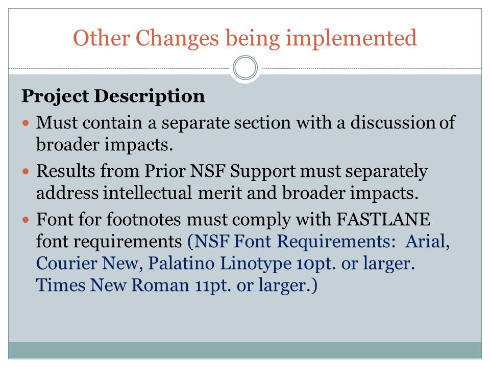 Other Changes being implemented Project Description Must contain a separate section with a discussion of broader impacts. Results from Prior NSF Suppo