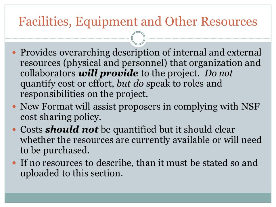 Facilities, Equipment and Other Resources Provides overarching description of internal and external resources (physical and personnel) that organizati