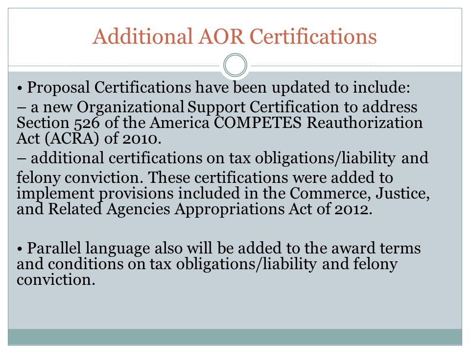 Additional AOR Certifications Proposal Certifications have been updated to include: – a new Organizational Support Certification to address Section 52