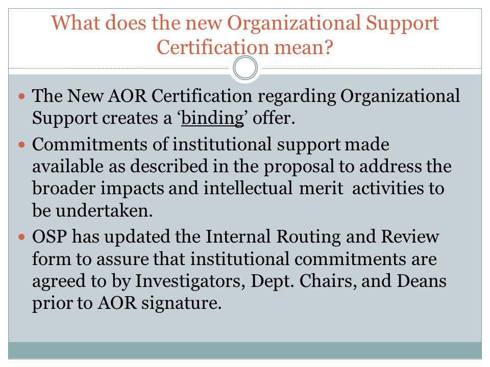 What does the new Organizational Support Certification mean? The New AOR Certification regarding Organizational Support creates a 'binding' offer. Com