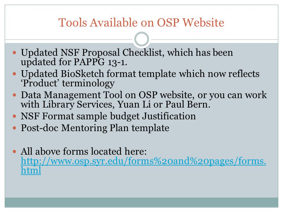 Tools Available on OSP Website Updated NSF Proposal Checklist, which has been updated for PAPPG 13-1.