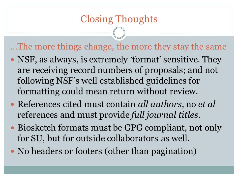 Closing Thoughts …The more things change, the more they stay the same NSF, as always, is extremely 'format' sensitive. They are receiving record numbe