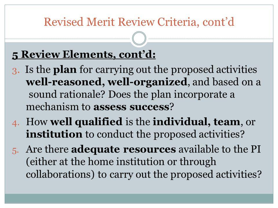 Revised Merit Review Criteria, cont'd 5 Review Elements, cont'd: 3.