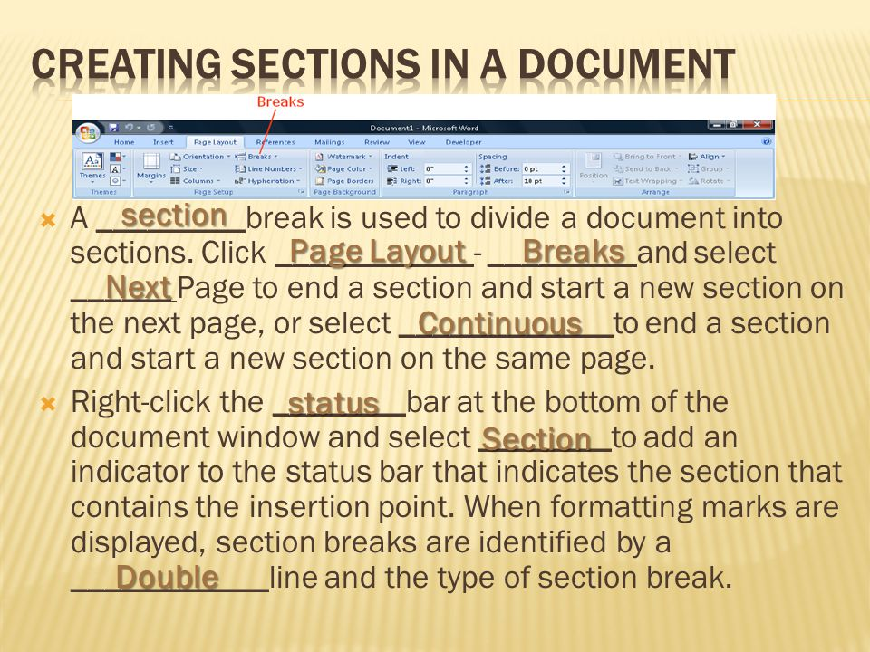  A _________break is used to divide a document into sections.